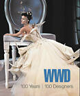 WWD: 100 Years, 100 Designers by Bloomsbury Publishing PLC (Hardback, 2011)