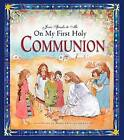 Jesus Speaks to Me on My First Holy Communion by Angela M Burrin (Hardback, 2009)