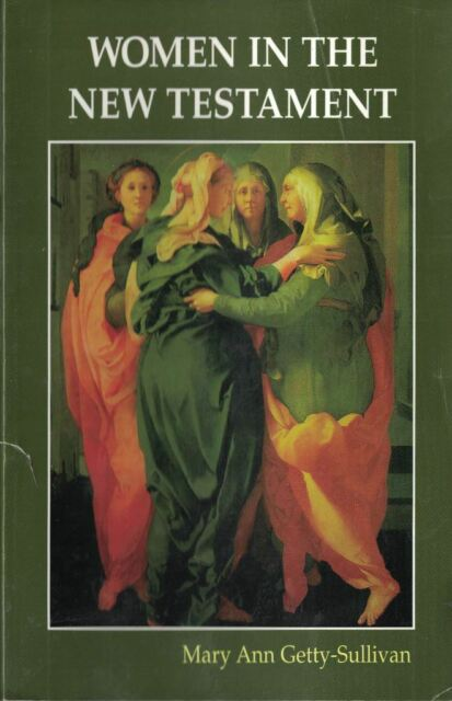 Women in the New Testament by Mary A. Getty-Sullivan 2001, Paperback