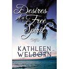 Desires of a Spirit 9781448919383 by Kathleen Welborn Paperback