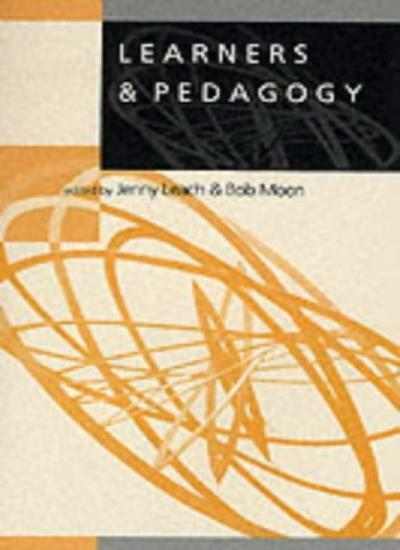 Learners & Pedagogy (Learning, Curriculum and Assessment series)-Jenny Leac