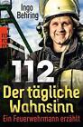 112 - Der tägliche Wahnsinn von Ingo Behring (2013, Taschenbuch)
