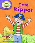 Oxford Reading Tree Read with Biff, Chip, and Kipper: Phonics: Level 2: I am Kipper by Ms Annemarie Young, Kate Ruttle, Roderick Hunt (Hardback, 2011)