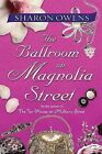 The Ballroom on Magnolia Street by Sharon Owens (Hardback, 2005)