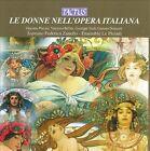 Le Donne Nell'Opera Italiana (CD, 2009, Tactus)