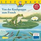 LESEMAUS 120: Von der Kaulquappe zum Frosch von Sabine Choinski und Gabriela Krümmel (2014, Taschenbuch)
