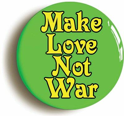 MAKE LOVE NOT WAR RETRO SIXTIES HIPPIE BADGE BUTTON PIN (1inch/25mm) 1960s