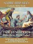 Come and See: The Synoptics by Fr Joseph S S D Ponessa, Laurie Ph D Watson Manhardt, Msgr Jan S T D Majernik (Paperback / softback, 2005)