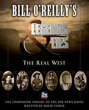 Bill O'Reilly's Legends and Lies: The Real West by Fisher, David, O'Reilly, Bil