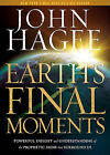 Earth's Final Moments: Powerful Insight and Understanding of the Prophetic Signs That Surround Us by John Hagee (Hardback, 2011)