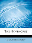The Hawthorns by Amy Catherine Walton (Paperback / softback, 2008)