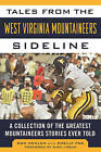 Tales from the West Virginia Mountaineers Sideline: A Collection of the Greatest Mountaineers Stories Ever Told by Don Nehlen (Hardback, 2016)