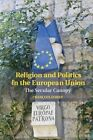 Religion and Politics in the European Union: The Secular Canopy by Francois Foret (Hardback, 2015)