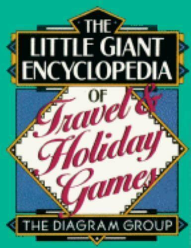 The Little Giant Encyclopedia of Travel and Holiday Games by Diagram Group Staff