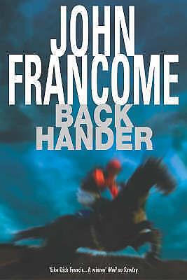 """AS NEW"" John Francome, Back Hander, Hardcover Book"