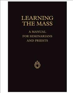 Learning-the-Mass-a-Manual-for-Semiarians-and-Priests