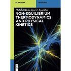 Non-equilibrium thermodynamics and physical kinetics by Igor I. Lyapilin, Halid Bikkin (Paperback, 2014)