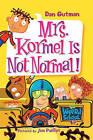 Mrs. Kormel Is Not Normal! by Dan Gutman (Hardback, 2006)