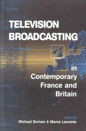 Television Broadcasting in Contemporary France and Britain, , , Very Good, 1999-