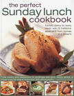 The Perfect Sunday Lunch Cookbook: Favourite Dishes for Family Meals, with 60 Classic Starters, Main Courses and Desserts by Annette Yates (Paperback, 2009)