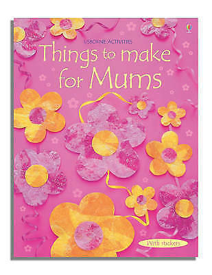 1 of 1 - (Good)-Things to Make for Mums (Usborne Activities) (Paperback)-Rebecca Gilpin-0