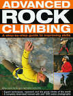 Advanced Rock Climbing: A Step-by-step Guide to Improving Skills - Expert Techniques, Ropework and the Great Climbs of the World by Nigel Shepherd, Neil Gresham, Malcolm Creasey (Paperback, 2008)