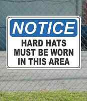 Notice Hard Hats Must Be Worn In This Area - Osha Safety Sign 10 X 14