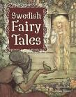 Swedish Fairy Tales by Skyhorse Publishing (Paperback, 2015)