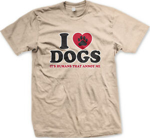 I Love Dogs It's Humans That Annoy Me Heart <3 Owner Must Puppies Men's T-Shirt