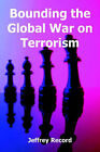 Bounding the Global War on Terrorism by Jeffrey Record (Paperback / softback, 2004)