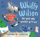 Whiffy Wilson: The Wolf Who Wouldn't go to Bed by Caryl Hart (Paperback, 2016)