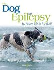 My Dog Has Epilepsy ... but Lives Life to the Full!: .. by Gill Carrick (Paperback, 2014)