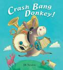Crash Bang Donkey by Jill Newton (Paperback, 2011)