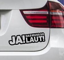 WD Autoaufkleber JA DAS MUSS SO LAUT ! Tuning Aufkleber Sticker Sprüche 15x4cm