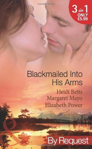 Blackmailed Into His Arms: Blackmailed into Bed / The Billionaire's Blackmail ,