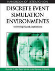 Handbook of Research on Discrete Event Simulation Environments: Technologies and Applications by IGI Global (Hardback, 2009)
