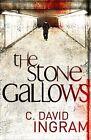 The Stone Gallows by C. David Ingram (Paperback, 2009)