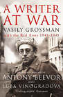 A Writer at War: Vasily Grossman with the Red Army 1941-1945 by Vasily Grossman (Paperback, 2006)