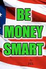 Be Money Smart by Fel (Paperback / softback, 2011)
