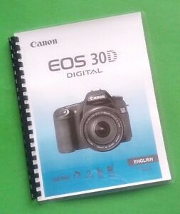 Canon EOS 30D Camera 200 Page COLOR LASER PRINTED Owners Manual Guide