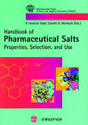 Pharmaceutical Salts: Properties, Selection and Use by Helvitica Chimica Acta Verlag,Switzerland (Hardback, 2002)