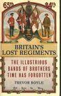 Britain's Lost Regiments by Trevor Royle (Hardback, 2014)