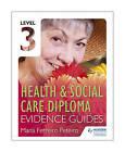Level 3 Health & Social Care Diploma Evidence Guide by Maria Ferreiro Peteiro (Paperback, 2015)
