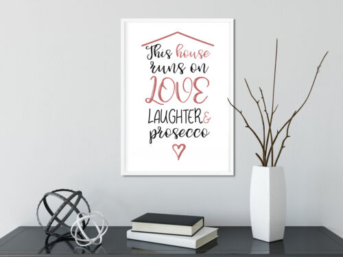 This House Runs On Love Laughter And Prosecco Kitchen Art Friend Home Present