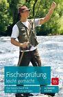 Fischerprüfung leicht gemacht von Alexander Kölbing (2013, Gebundene Ausgabe)