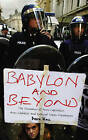 Babylon and Beyond: The Economics of Anti-capitalist, Anti-globalist and Radical Green Movements by Derek Wall (Paperback, 2005)