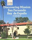 Discovering Mission San Fernando Rey de Espana by Oscar Cantillo (Hardback, 2014)