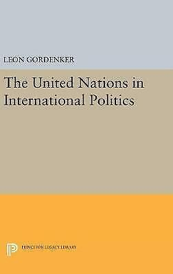 The United Nations in International Politics by Gordenker, Leon (Hardback book,