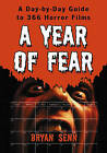 A Year of Fear: A Day-by-day Guide to 366 Horror Films by Bryan Senn (Paperback, 2007)