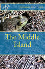 The Middle Island by Jinneane Morrison (Paperback / softback, 2011)